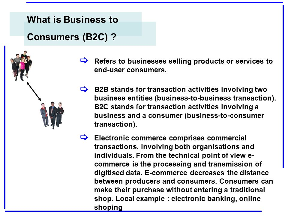 What is Business to Consumers (B2C) [ [ [